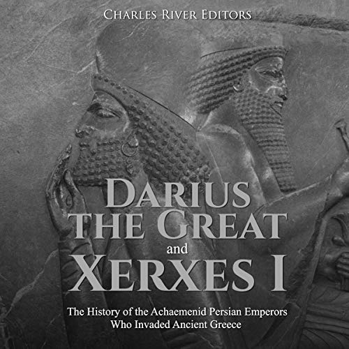 Darius the Great and Xerxes I audiobook cover art