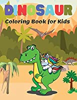 Dinosaur Coloring Book for Kids: Wonderful Dinosaur Coloring Pages for Kids Ages 4-8, Great Gift for Boys & Girls, Coloring Book with Cute Dinosaur Facts