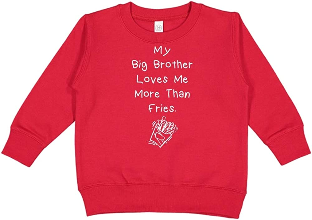 My Big Brother Loves Me More Than Fries Toddler//Kids Sweatshirt