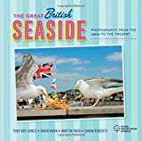The Great British Seaside - Photography from the 1960s to the Present