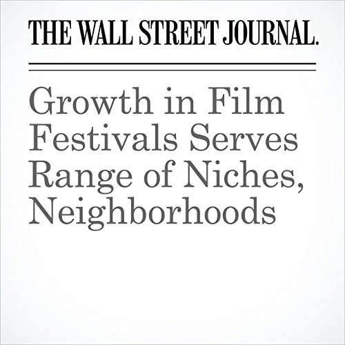 Growth in Film Festivals Serves Range of Niches, Neighborhoods copertina