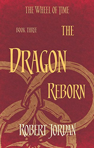 The Dragon Reborn: Book 3 of the Wheel of Time (soon to be a major TV series) (English Edition)