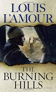 The Burning Hills: A Novel by Louis L'Amour (1985-04-01)