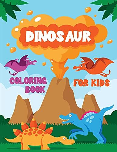 Dinosaur Coloring Book for Kids: Cute Dinosaur Coloring Book for Toddlers, Boys, Girls, Preschoolers, Kids