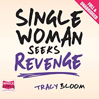 Single Woman Seeks Revenge                   By:                                                                                                                                 Tracy Bloom                               Narrated by:                                                                                                                                 Julia Barrie                      Length: 8 hrs and 36 mins     53 ratings     Overall 3.9
