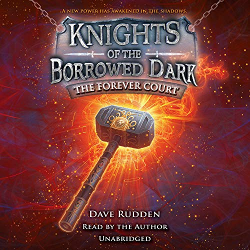 The Forever Court     Knights of the Borrowed Dark, Book 2              By:                                                                                                                                 Dave Rudden                               Narrated by:                                                                                                                                 Dave Rudden                      Length: 9 hrs and 25 mins     4 ratings     Overall 3.5
