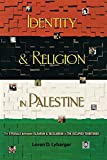 Identity and Religion in Palestine: The Struggle between Islamism and Secularism in the Occupied Territories (Princeton Studies in Muslim Politics) (English Edition)