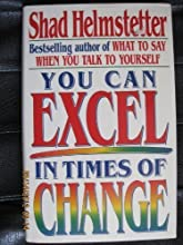 You Can Excel In Times Of Change