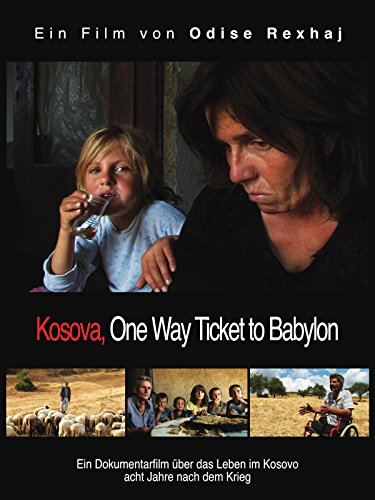 Kosova, One Way Ticket to Babylon [OV]
