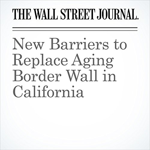 New Barriers to Replace Aging Border Wall in California copertina