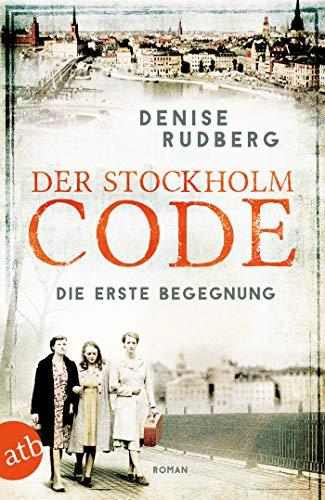 Der Stockholm-Code - Die erste Begegnung: Roman (Stockholmer Geheimnisse 1)
