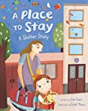 A Place to Stay: A Shelter Story