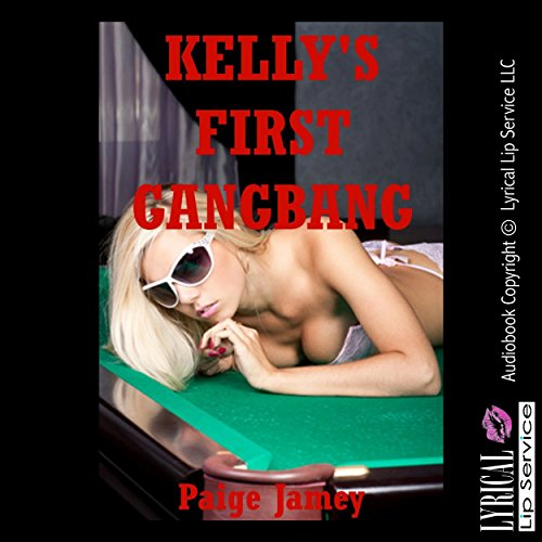 Kelly's First Gangbang: A Group Sex Erotica Story audiobook cover art