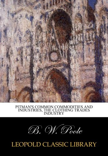 Pitman's common commodities and industries, The clothing trades industry