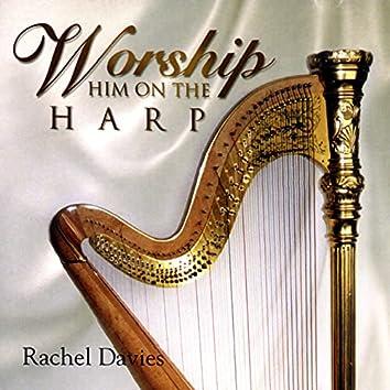 Worship Him on the Harp