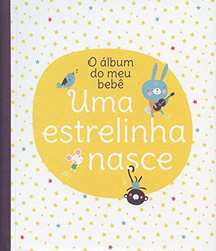 Uma estrelinha nasce : O álbum do meu bebê