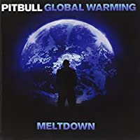 Global Warming: Meltdown by Pitbull (2013-12-24)