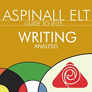 IELTS Writing Analysis for Task 1 and 2     The International English Language Testing System              By:                                                                                                                                 Richard Aspinall                               Narrated by:                                                                                                                                 Richard Aspinall,                                                                                        Isabel Zippert                      Length: 44 mins     11 ratings     Overall 3.6