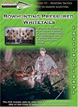 Bowhunting Pressured Whitetails volume III