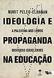 Ideologia e propaganda na educação: A Palestina nos livros didáticos israelenses