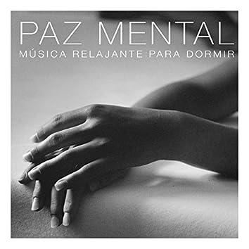 Paz mental (música relajante para dormir)