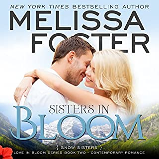 Sisters in Bloom     Snow Sisters, Book 2              By:                                                                                                                                 Melissa Foster                               Narrated by:                                                                                                                                 B.J. Harrison                      Length: 11 hrs and 3 mins     100 ratings     Overall 4.4