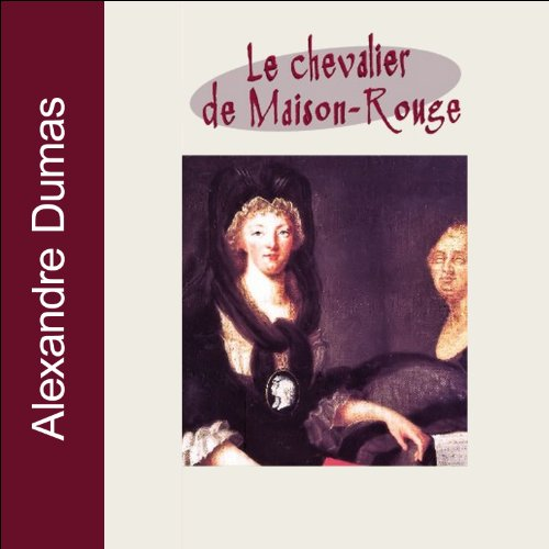 Le chevalier de Maison-Rouge audiobook cover art