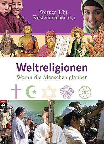 Weltreligionen: Woran die Menschen glauben