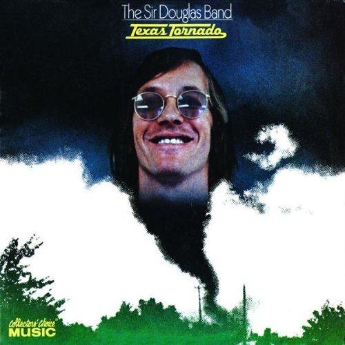 Texas Tornado by The Sir Douglas Band