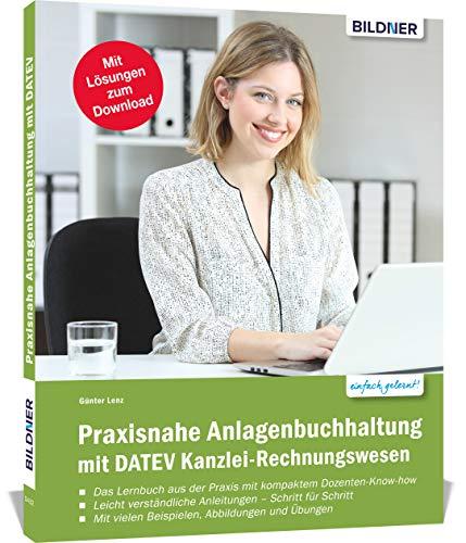 Praxisnahe Anlagenbuchhaltung mit DATEV Kanzlei Rechnungswesen: Das umfassende Lernbuch für Einsteiger