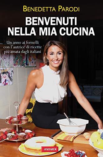Benvenuti nella mia cucina: Un anno ai fornelli con l'autrice di «Cotto e mangiato»