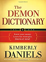 The Demon Dictionary Volume One: Know Your Enemy. Learn His Strategies. Defeat Him! (Volume 1)