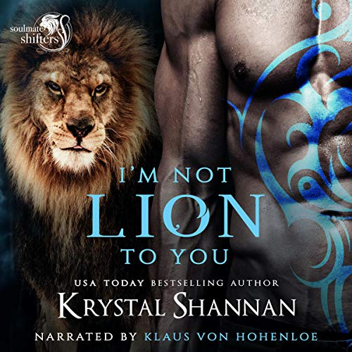 I'm Not Lion to You Audiobook By Krystal Shannan cover art