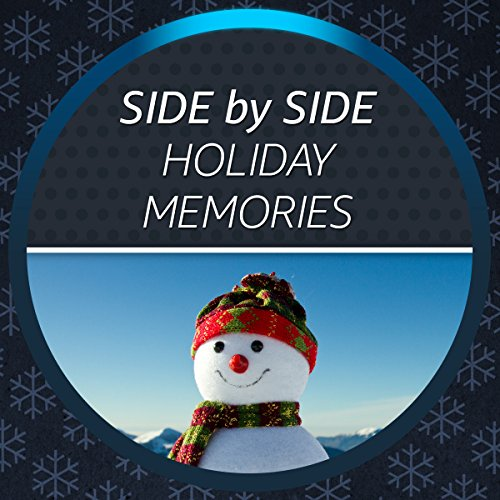 Side by Side with Holiday Memories
