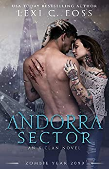 Andorra Sector: A Shifter Omegaverse Romance (X-Clan Series) by [Lexi C. Foss, Zombie Year 2099]
