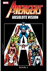 Avengers: Absolute Vision - Book One: Absolute Vision Book 1 Kindle Edition