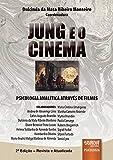Jung e o Cinema - Psicologia Analítica através de Filmes
