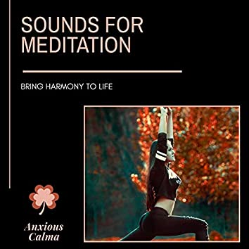 Sounds For Meditation - Bring Harmony To Life