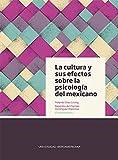 La cultura y sus efectos sobre psicología del mexicano