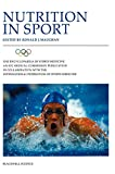 The Encyclopaedia of Sports Medicine: An IOC Medical Commission Publication: Nutrition in Sport
