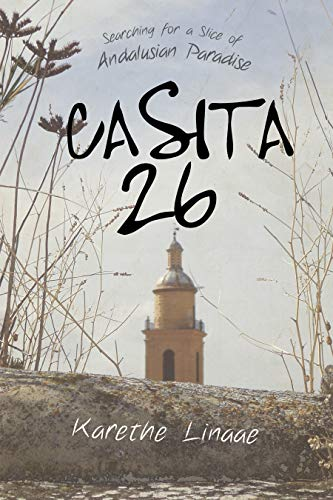 Casita 26: Searching for a Slice of Andalusian Paradise [Idioma Inglés]