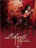Sambre - Liberté, liberté.