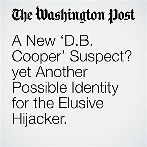 A New 'D.B. Cooper' Suspect? yet Another Possible Identity for the Elusive Hijacker. copertina