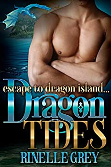 Dragon Tides (Escape to Dragon Island Book 1) by [Rinelle Grey]