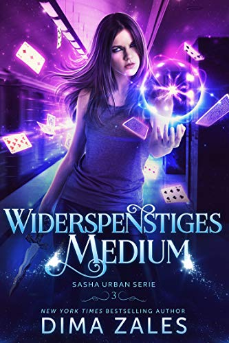 Widerspenstiges Medium (Sasha Urban Serie 3)