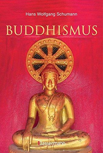 Buddhismus: Eine Einführung in die Grundlagen buddhistischen Religion: Das Leben und die Lehre Buddha's für Anfänger erklärt. Mit vielen erklärenden Zeichnungen und Fotos: Stifter, Schulen, Systeme