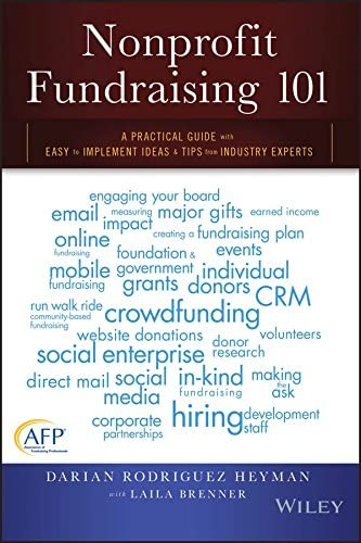 Nonprofit Fundraising 101 A Practical Guide to Easy to Implement Ideas and Tips from Industry product image