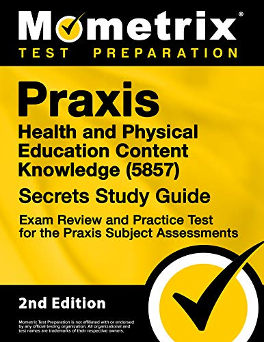 Compare Textbook Prices for Praxis Health and Physical Education: Content Knowledge 5857 Secrets Study Guide - Exam Review and Practice Test for the Praxis Subject Assessments [] 2nd Edition ISBN 9781516740260 by Mometrix Test Prep