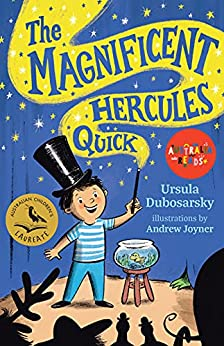 The Magnificent Hercules Quick: Australia Reads by [Ursula Dubosarsky, Andrew Joyner]