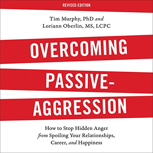 Overcoming Passive-Aggression, Revised Edition audiobook cover art